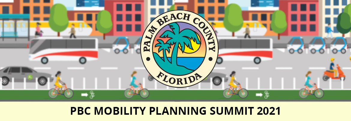 Palm Beach County Mobility Planning Summit 2021